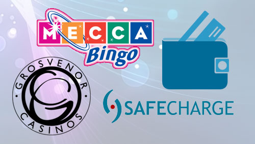 Mecca Bingo & Grosvenor Casinos Select SafeCharge to Provide a Streamlined Payments Solution