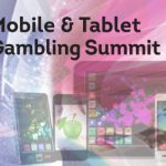 Mobile and Tablet Summit 2014: The World of Mobile Gambling