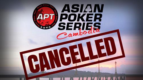 APT Cambodia Cancelled