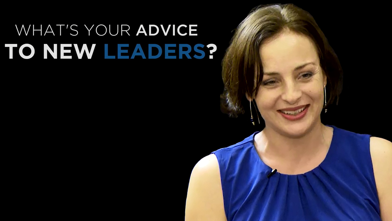 Shared Experience – What's your advice to new leaders?