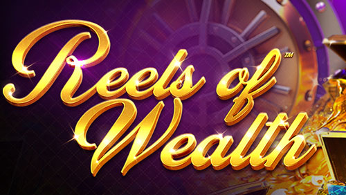 Discover deep, new riches in Reels of Wealth