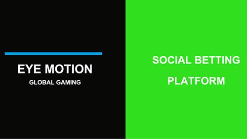 Eye Motion offers Social Betting Platform