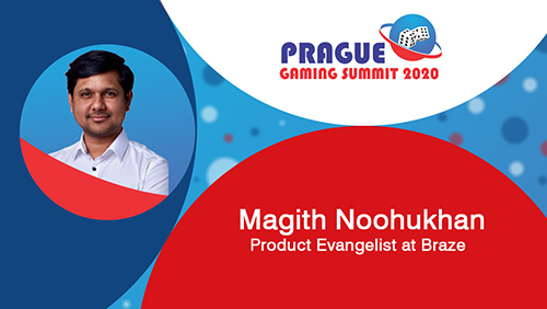 Personalization in the age of privacy with Magith Noohukhan (Braze) at Prague Gaming Summit 2020