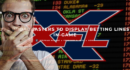 XFL to incorporate betting lines, odds talk into game broadcasts