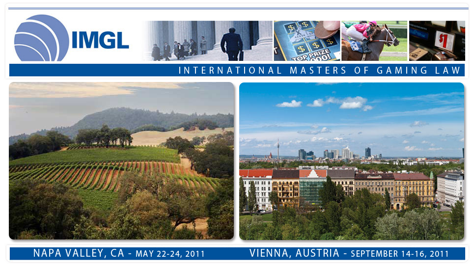 International Masters of Gaming Law 2011 Spring & Autumn Conferences