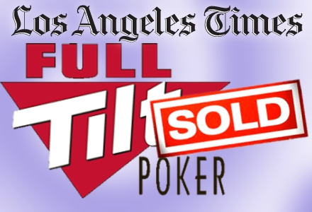 LA Times reports Full Tilt Poker sold to European investors