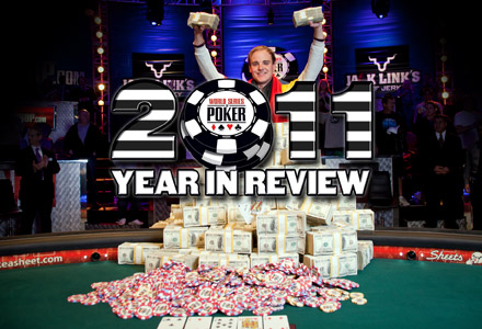 2011 Year In Review (Poker): WSOP And Beyond