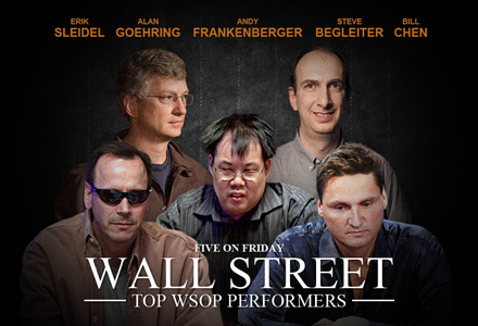 Wall Street's Top WSOP Performers, Five on Friday