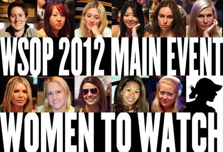 2012 WSOP Main Event Day 4, Women to Watch