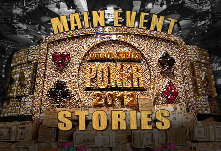 2012 WSOP Main Event Stories, Five on Friday