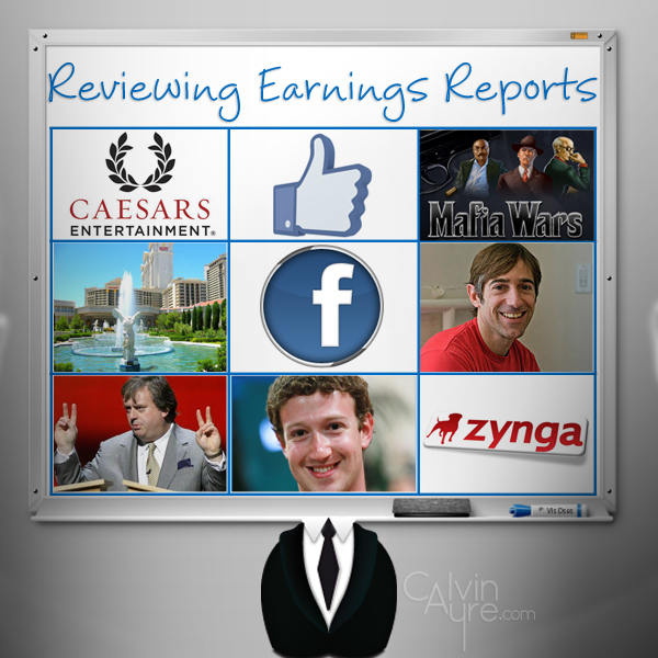 Reviewing Earnings Reports at Caesars, Zynga, and Facebook