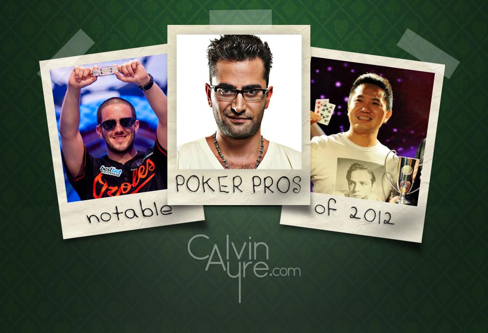 notable-poker-pros-2012-antonio-esfandiari-greg-merson-stanley-choi