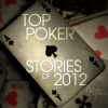 Top Poker Stories of 2012
