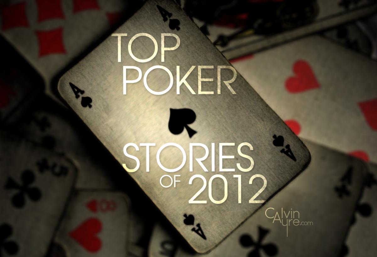 Top Poker Stories of 2012