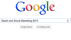 Search and Social Marketing in 2013