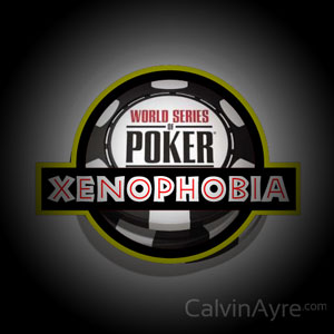 No Room For Xenophobia at the WSOP