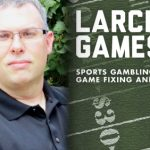 Larceny Games: Sports Gambling, Game Fixing and the FBI – an Interview with Brian Tuohy – Part One