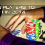 Poker Players to Watch in 2014