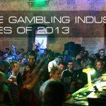 Top Online Gambling Industry Parties of 2013