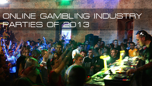 top-online-gambling-industry-parties-2013