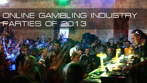 top-online-gambling-industry-parties-2013