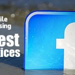 Facebook Mobile Advertising: 5 Best Practices to Follow