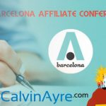 CalvinAyre.com has signed up as a media partner for Barcelona Affiliate Conference 2014