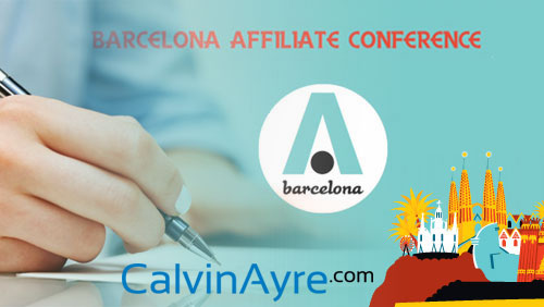 CalvinAyre.com has signed up as a media partner for Barcelona Affiliate Conference 2014