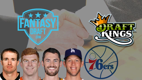 Brees, Dalton, Kershaw, Love sign with FantasyDraft; Philadelphia 76ers gets on board with DraftKings