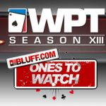 Season XIII WPT Ones to Watch Announced: Arnett, Zaki and Strelitz Star