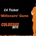 £4 Colossus Bets Ticket Closes in on £1,000,000+ Payout