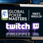 Global Poker Masters to Live Stream on Twitch