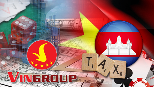 Vingroup to build $870m casino resort in Vietnam, Cambodia H1 Gaming Tax Revenue up 20%