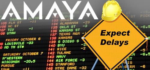 amaya-sportsbook-delay
