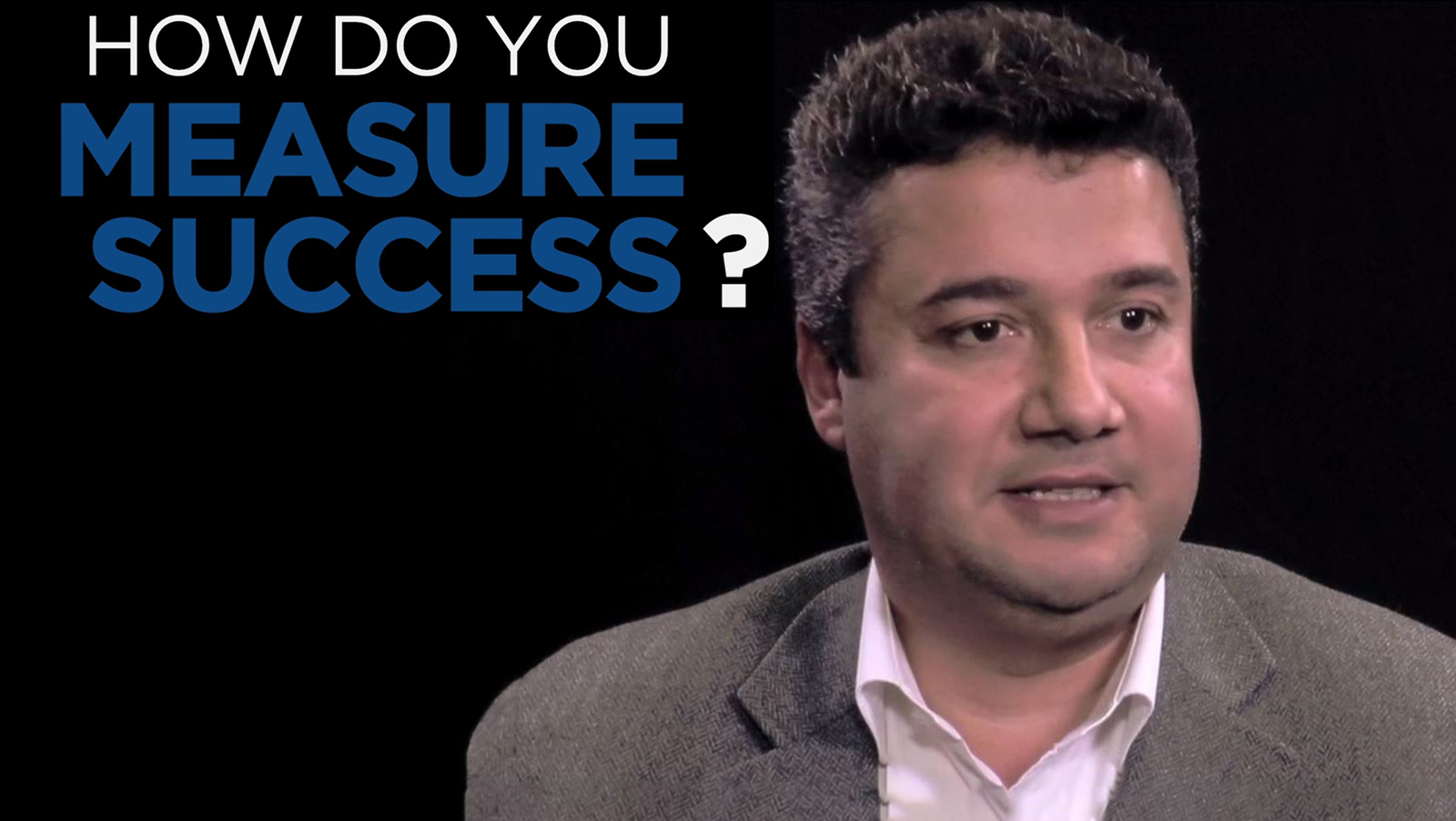 Shared Experience – How do you measure success?