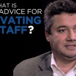 Shared Experience – What is your advice for motivating staff?
