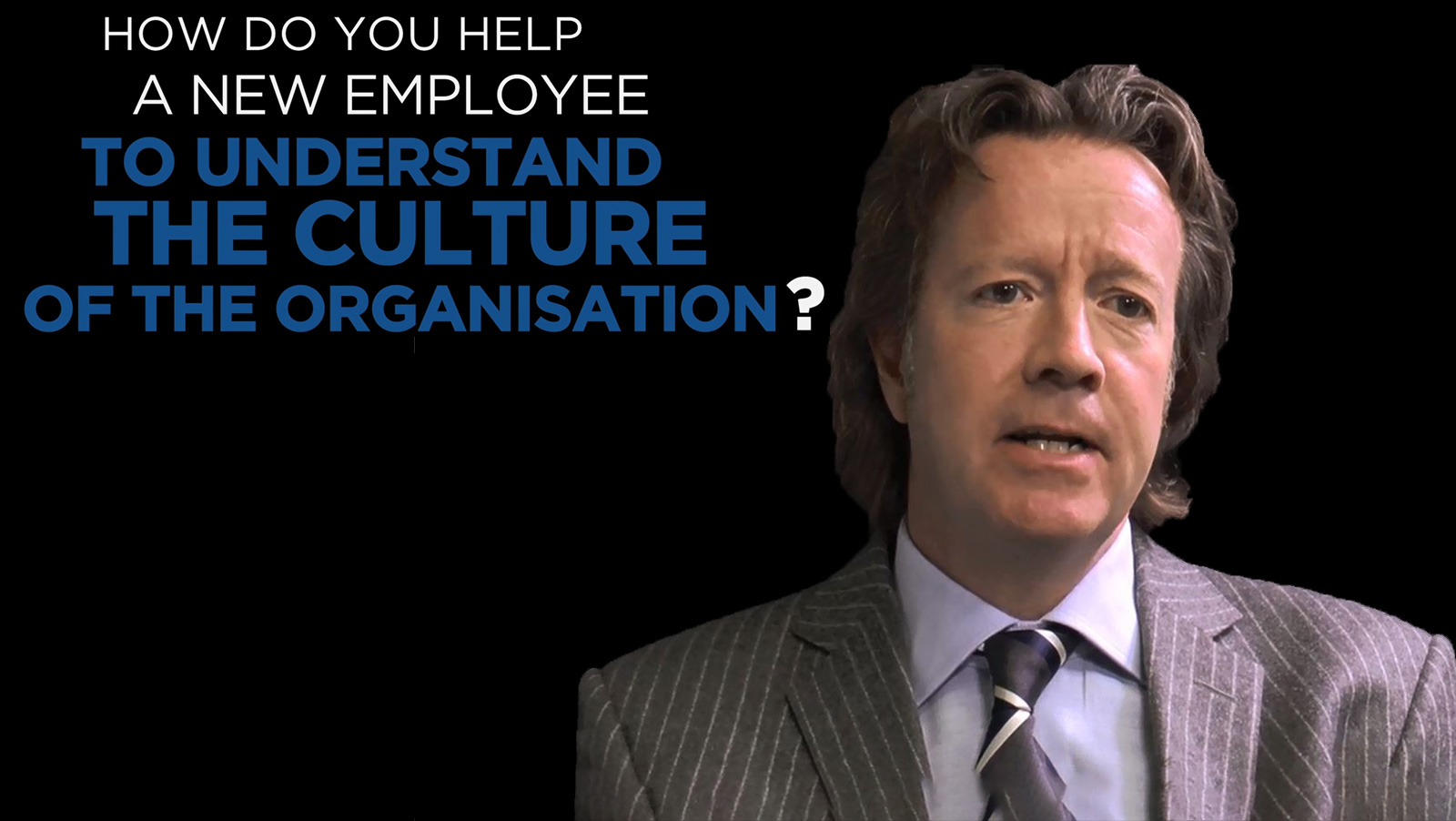 Andy McIver: Shared Experience - How do you help a new employee to understand the culture of the organisation?