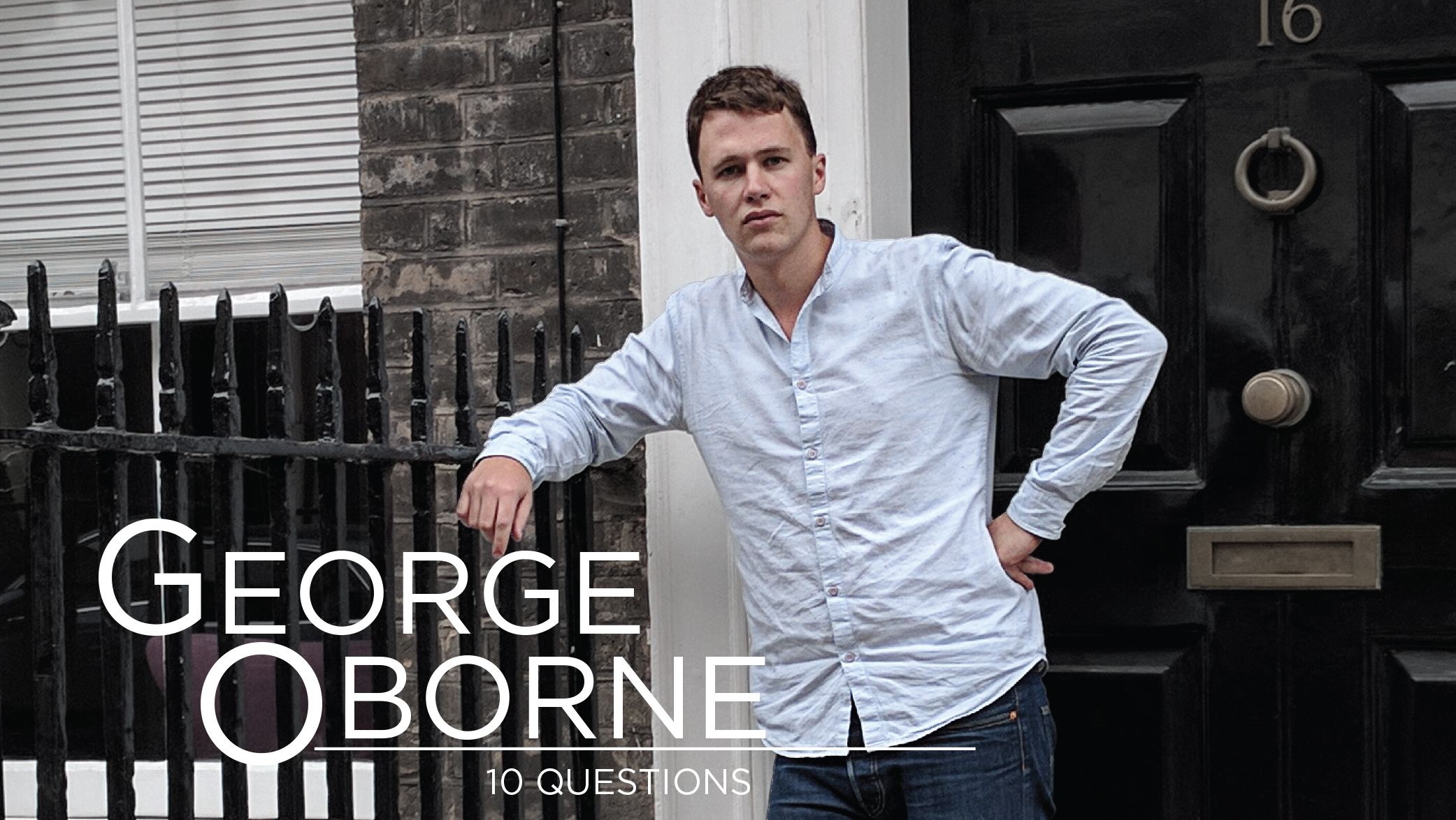 10 Questions – George Oborne