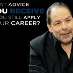 Shared Experience – What advice did you receive that still apply to your career?