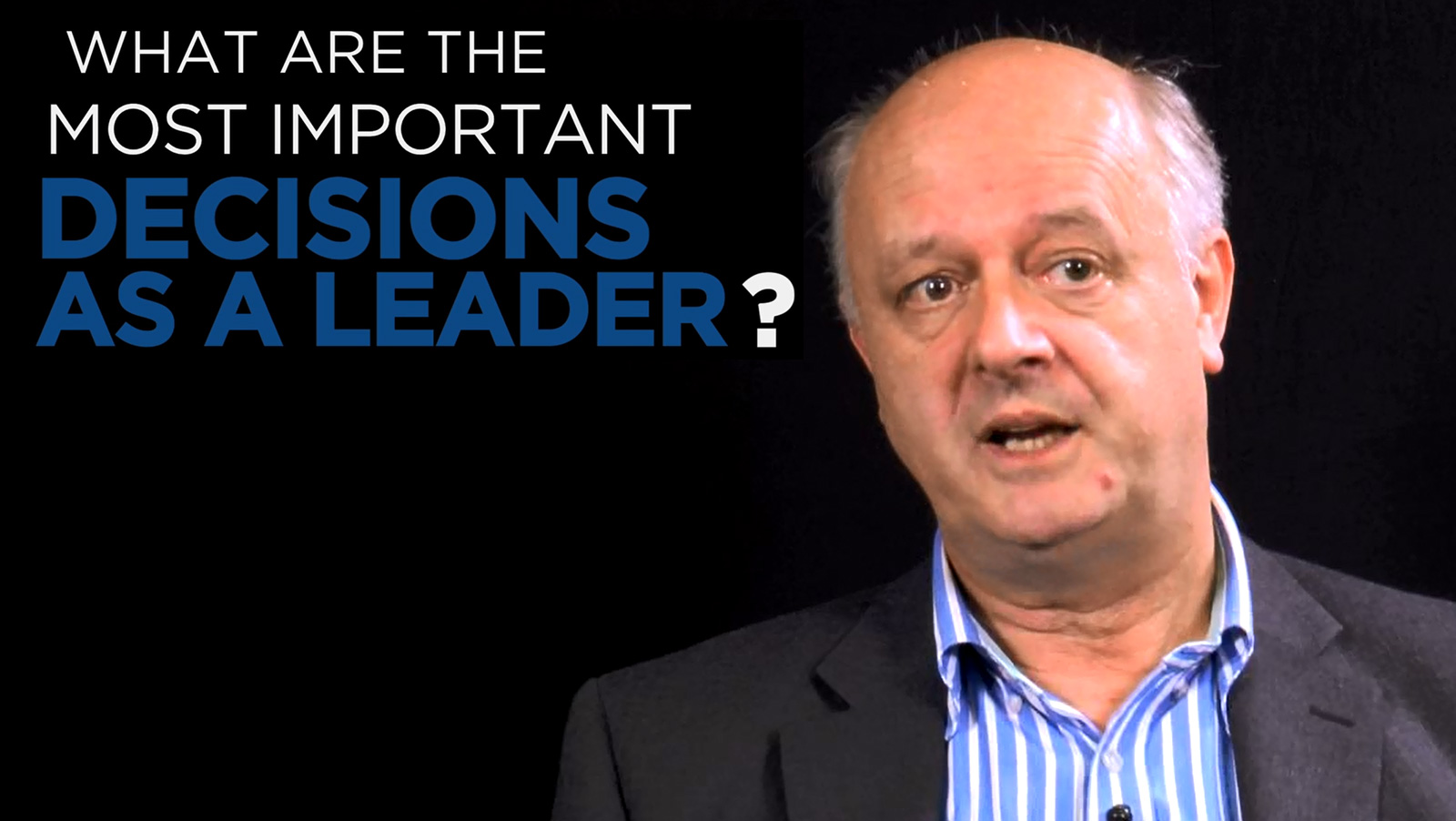 Mark Blandford: Shared Experince - What are the most important decisions as a leader?