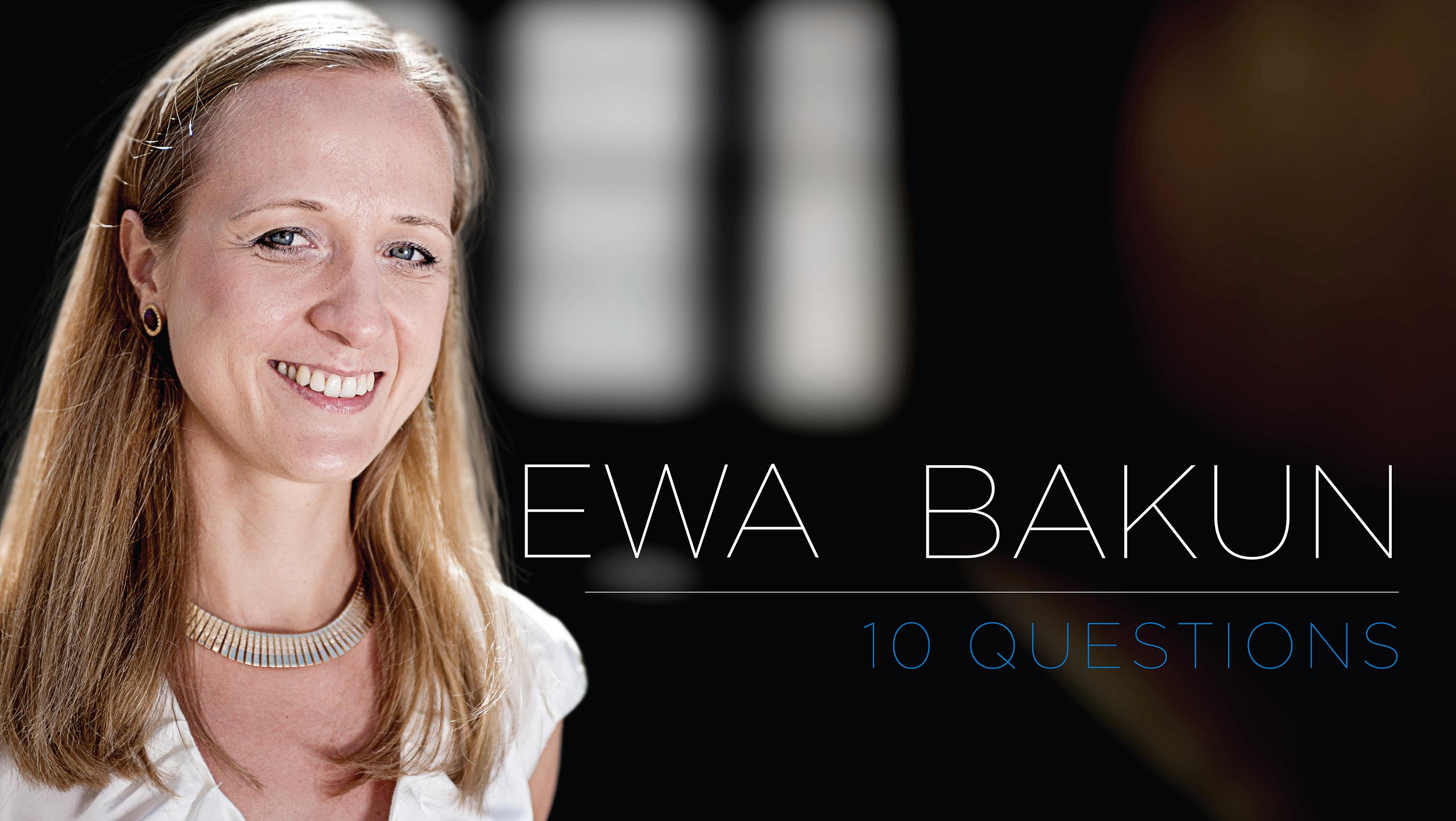 10 Questions - Ewa Bakun