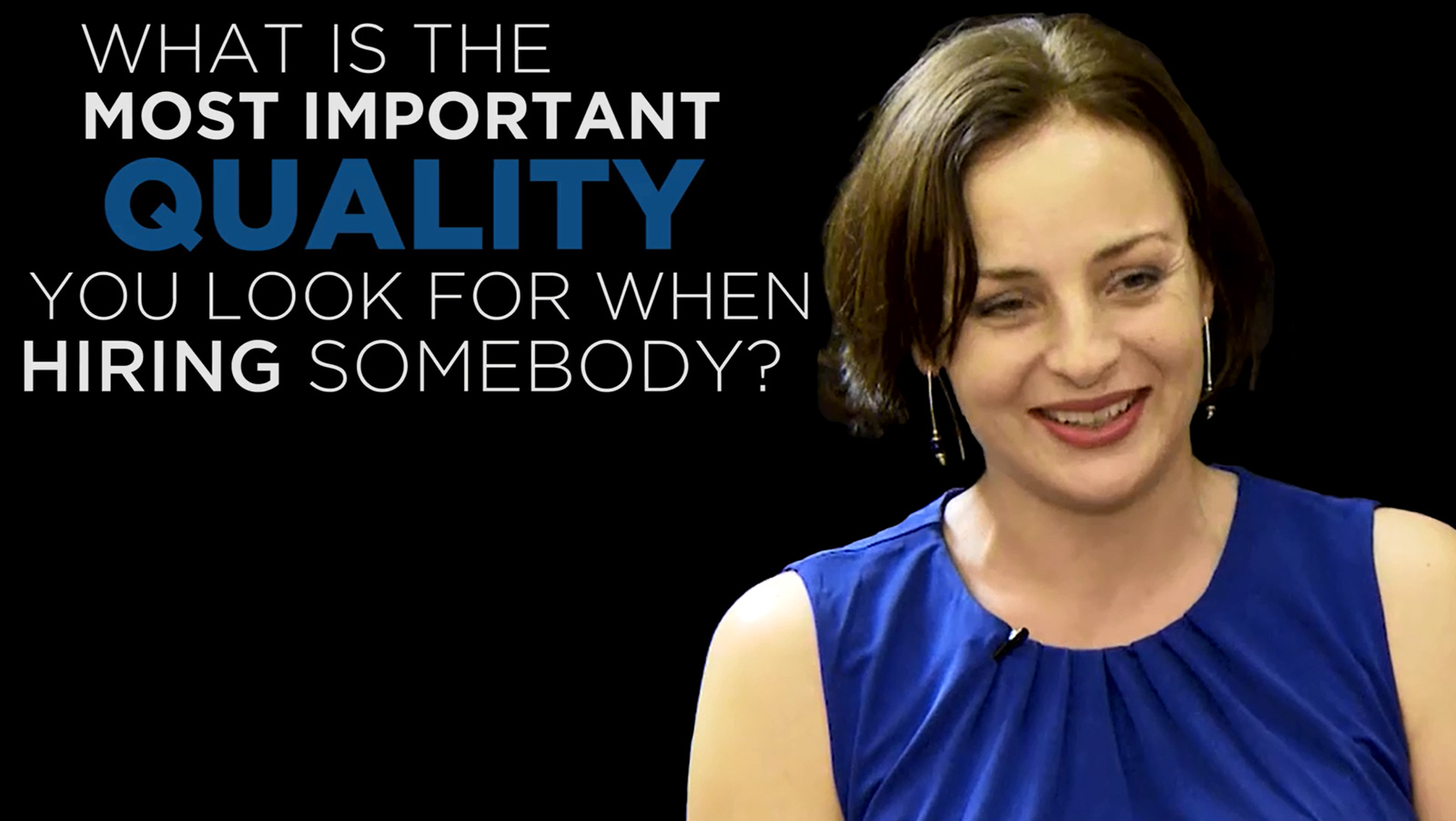 Shared Experience – What is the most important quality you look for when hiring somebody?