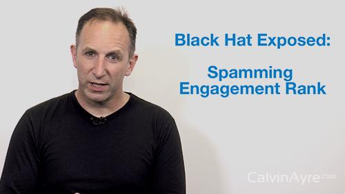 SEO Tip of the Week: Black hat exposed – Spamming engagement rank