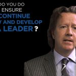 Shared Experience – What do you do to ensure you continue to and develop as a leader?