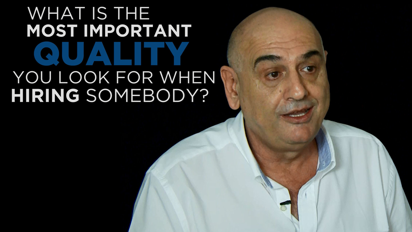 """""""Joe Pisano: Shared Experience - What is the most important quality you look for when hiring somebody?"""