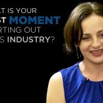 Shared Experience – What is your fondest moment starting out in this industry?
