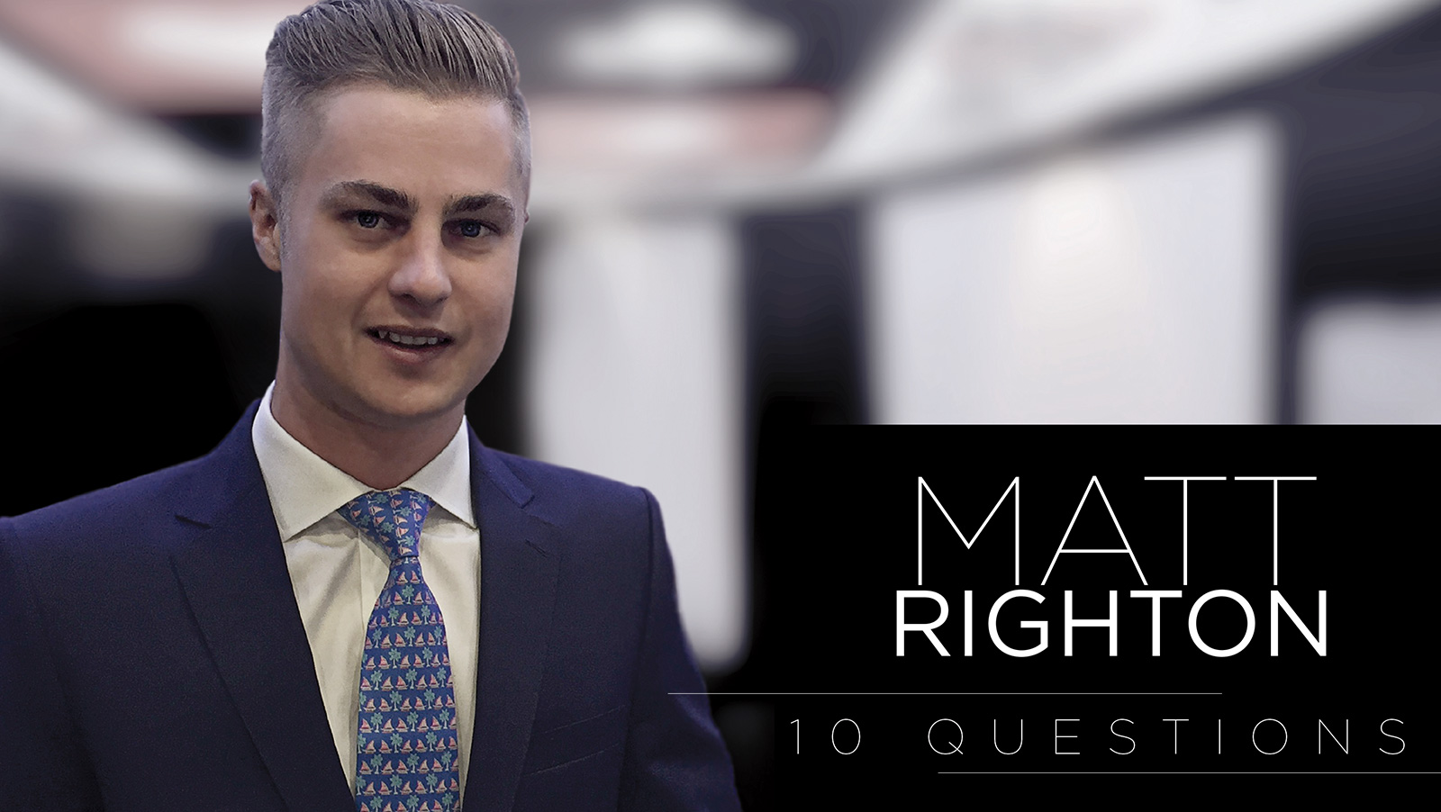 10 Questions – Matthew Righton