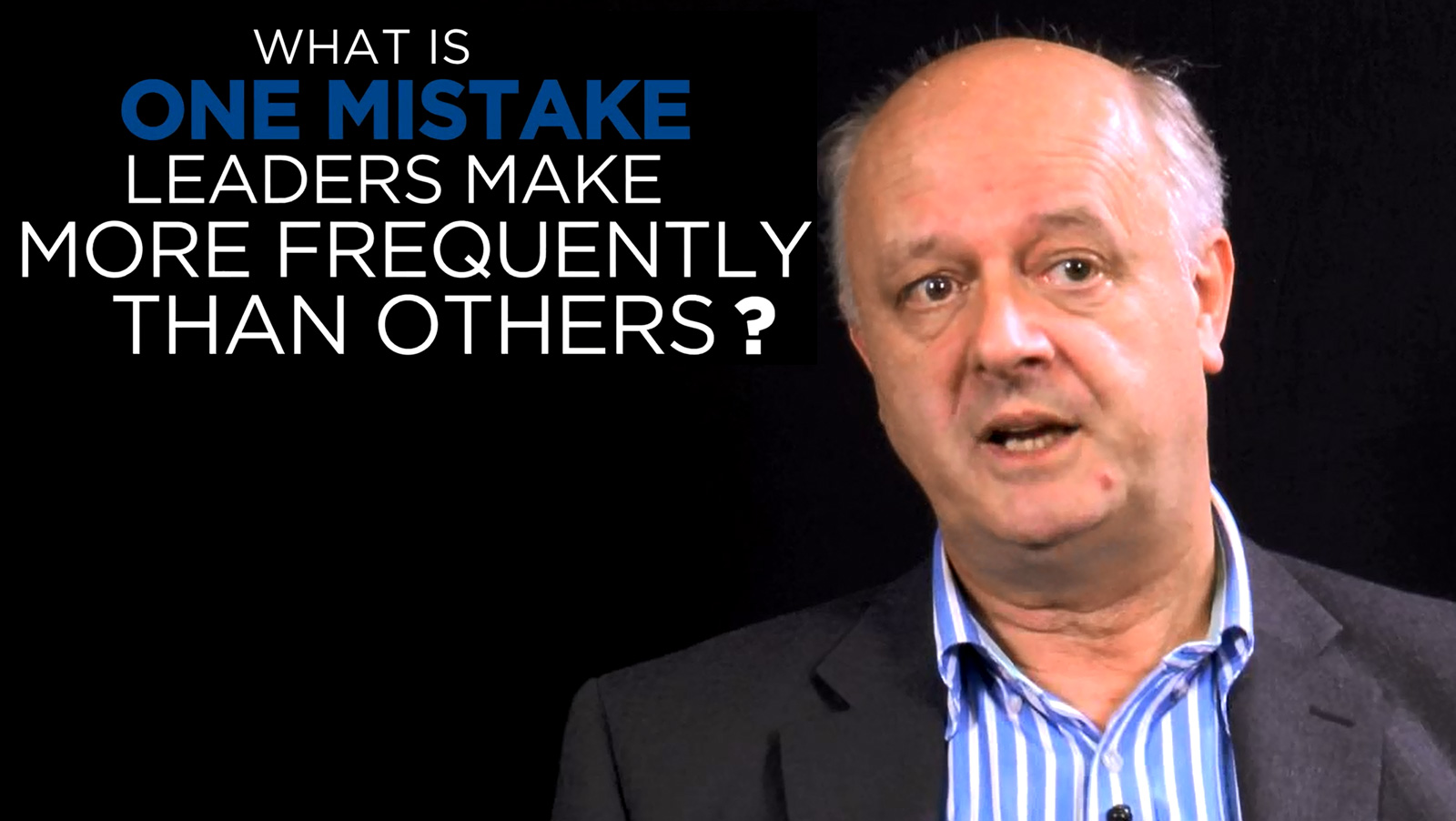 Mark Blandford: Shared Experince - What is one mistake leaders make more frequently than others?
