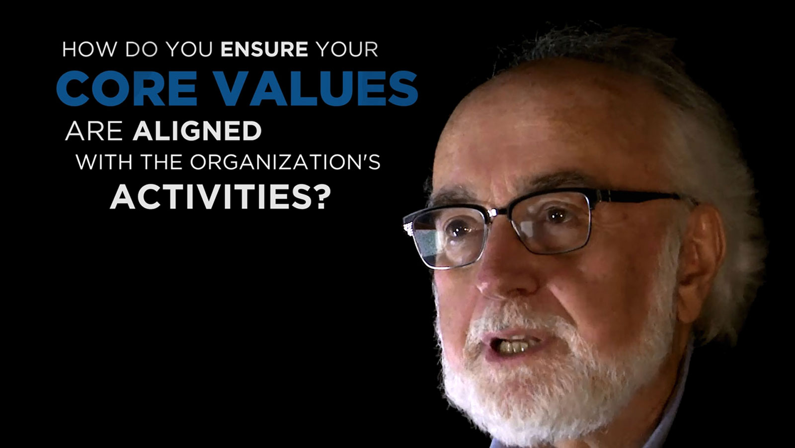 Shared Experience - How do you ensure your core values are aligned with the organization's activities?