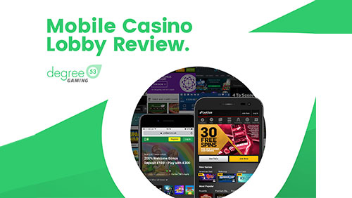 Degree 53 shares insight on achieving a winning mobile casino UX in a new report
